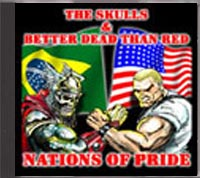 Better Dead Than Red / The Skulls - Nations of Pride